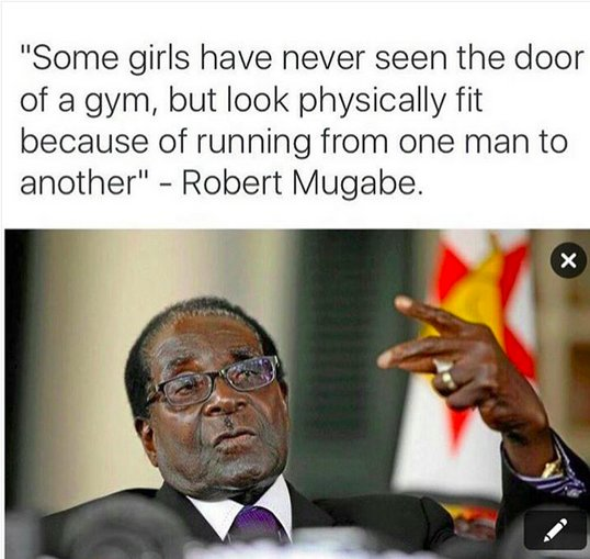 90 Of Ladies Have Nothing To Offer In Relationships Mugabe S Latest Quotes Leave Kenyans In