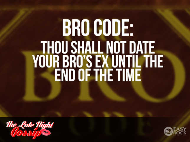 Bro code dating ex