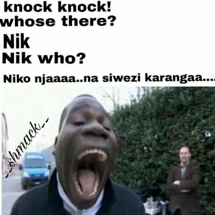 15826652 1800945510157224 8696098866115598449 n 420x420 - These Knock Knock Jokes About Kenyan Songs Will Kill You!