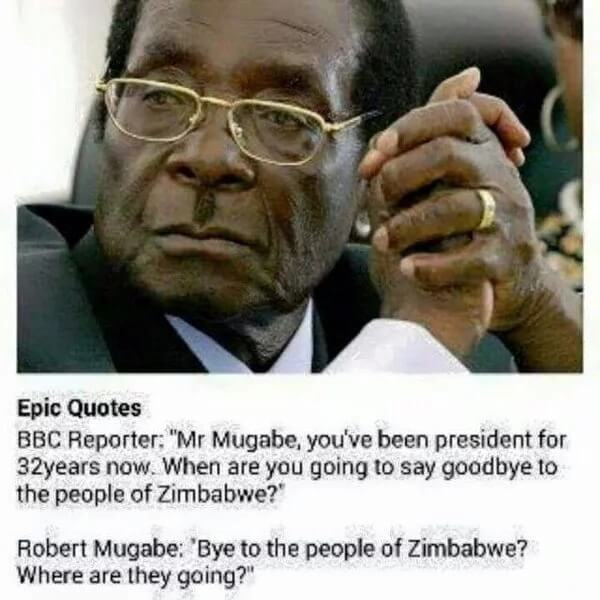 mugabe 8.jpg - Uncle Bob Manenos! Check Out Robert Mugabe's Best Memes And Quotes
