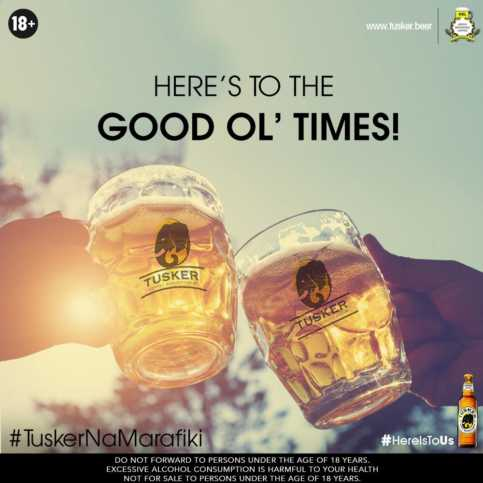 Here's To The Good Ol' Times. Tusker Lager